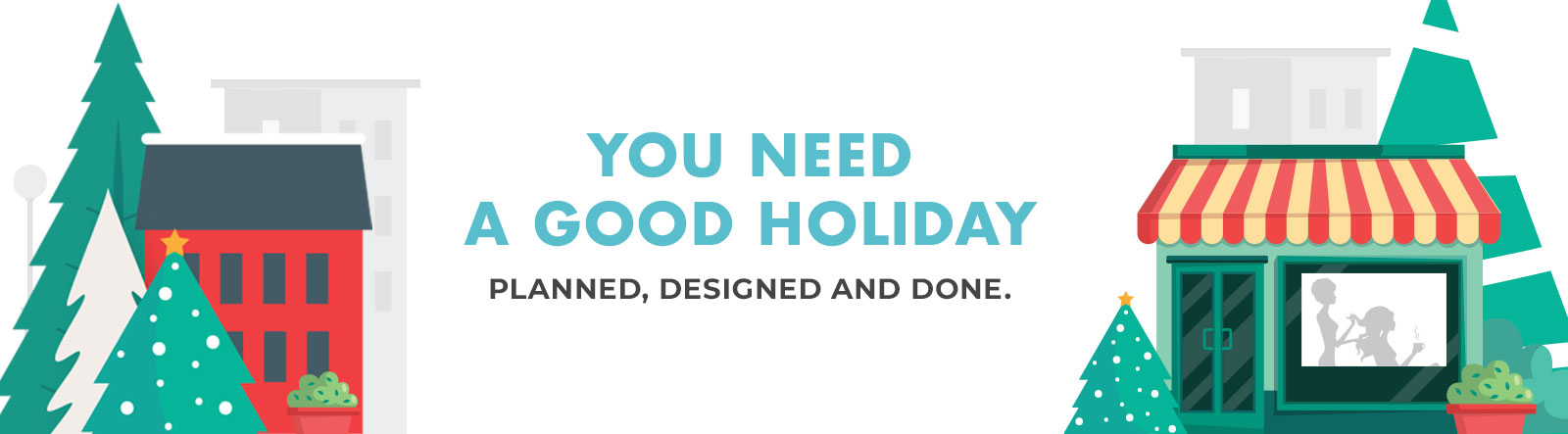 You need a good holiday